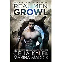 Real Men Growl (Paranormal Werewolf Shapeshifter Romance) (Real Men Shift Book 3)