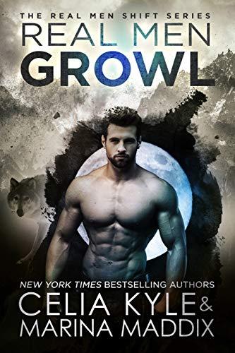 Real Men Growl (Paranormal Werewolf Shapeshifter Romance) (Real Men Shift Book 3)