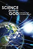 Science Points to God, George Conrad, 1453667784