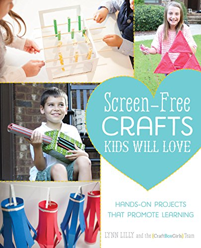 Love Screen - Screen-Free Crafts Kids Will Love: Fun Activities that Inspire Creativity, Problem-Solving and Lifelong Learning