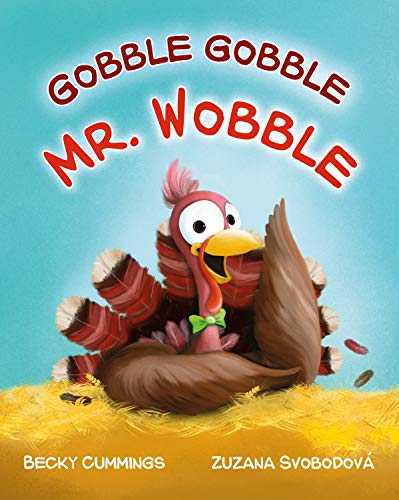 Gobble Gobble Mr. Wobble by [Cummings, Becky]