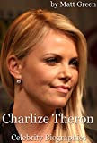 Charlize Theron Biography – The Story of One Sexy and Charm Actress