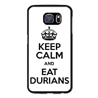 Keep Calm and EAT DURIANS Protective Phone Cases for Samsung Galaxy S7 Edge Cover