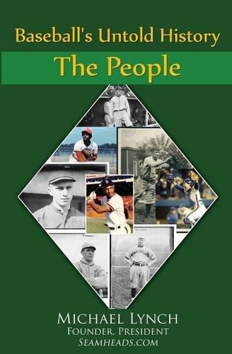 Baseball's Untold History: Vol I - The People