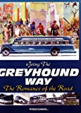 img - for Go The Greyhound Way: The Romance of the Road book / textbook / text book