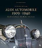 Audi Automobile 1909–1940: Das Unternehmen. Die Marke. Die Autos