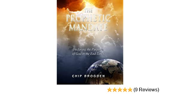 The prophetic mandate declaring the purposes of god in the end the prophetic mandate declaring the purposes of god in the end times kindle edition by chip brogden religion spirituality kindle ebooks amazon fandeluxe Choice Image