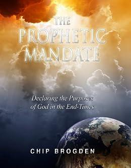 The prophetic mandate declaring the purposes of god in the end the prophetic mandate declaring the purposes of god in the end times by brogden fandeluxe Choice Image