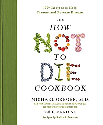 Michael Greger M.D. (Author), Gene Stone (Author)(87)Buy new: $14.99