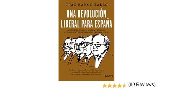 Una revolución liberal para España: Anatomía de un país libre y próspero: ¿cómo sería y qué beneficios obtendríamos? eBook: Julián, Juan Ramón Rallo: Amazon.es: Tienda Kindle