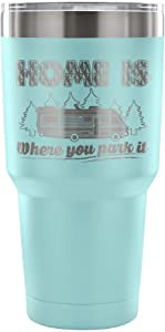 RV Camper Travel Mug Home Is Where You Park It 30oz Stainless Steel Tumbler (30 Ounce Vacuum Tumbler - Light Blue)