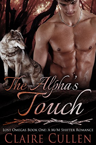 The Alpha's Touch: Lost Omegas Book One: A M/M Shifter Romance ()