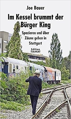 Im Kessel brummt der Bürger King: Spazieren und über Zäune gehen in ...