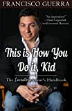 This Is How You Do It, Kid, Francisco Guerra, 1497471540