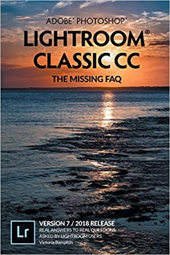 Adobe Photoshop Lightroom Classic CC - The Missing FAQ