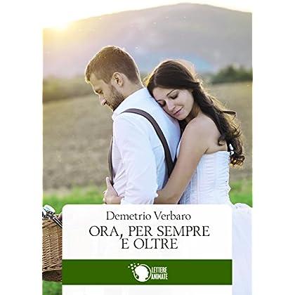Ora, per sempre e oltre (Italian Edition)