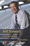Bill Stewart: In His Own Words