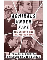 Admirals Under Fire: The U.S. Navy and the Vietnam War