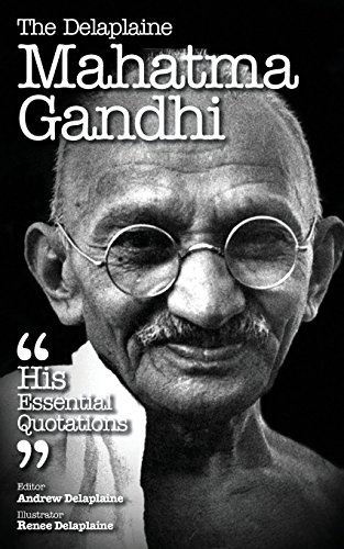 The Delaplaine MAHATMA GANDHI - His Essential Quotations image