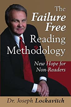 The Failure Free Reading Methodology: New Hope for Non-Readers by [Lockavitch, Joseph]