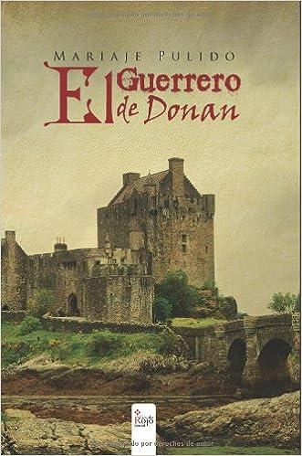 Nuevos libros descarga pdf Guerrero De Donan, El 849076106X PDF iBook