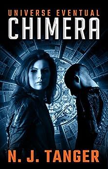 Chimera (Universe Eventual Book 1) by [Tanger, N.J., Beauchamp, Nathan, Tanger, Rachael, Russell, Joshua]