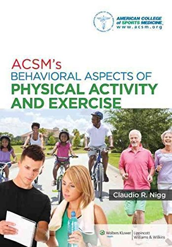 Acsm's Beavioral Aspects Of Pysical Activity And Exercise (Pb 2014)