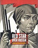Red Star Over Russia Revolution in Visual Culture 1905-55 /Anglais