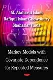 Markov Models with Covariate Dependence for Repeated Measures, M. Ataharul Islam and Rafiqul Islam Chowdhury, 1604569778