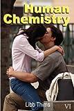 Human Chemistry (Volume One), Libb Thims, 1430310596