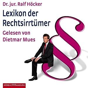 Lexikon der Rechtsirrtümer Hörbuch