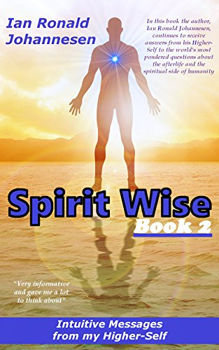 Spirit Wise Book 2: Intuitive Messages from my Higher-Self