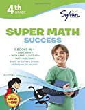 4th Grade Super Math Success: Activities, Exercises, and Tips to Help Catch Up, Keep Up, and Get Ahead (Sylvan Math Super Workbooks)