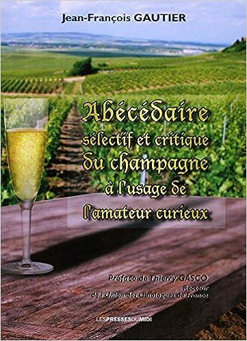 Livres Abecedaire sélectif et critique du champagne a l'usage de l'amateur curieux pdf