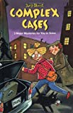 img - for Complex Cases: Three Major Mysteries for You to Solve (Mini-Mysteries for You to Solve) by Jurg Obrist (2006-04-01) book / textbook / text book