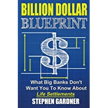 Billion Dollar Blueprint: What Big Banks Don't Want You To Know About Life Settlements