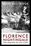 Florence Nightingale: The Making of an Icon by Mark Bostridge front cover