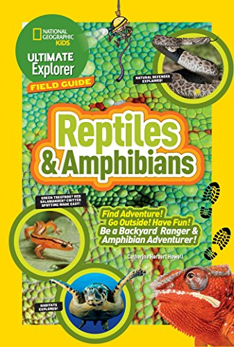 Price comparison product image Ultimate Explorer Field Guide: Reptiles and Amphibians: Find Adventure! Go Outside! Have Fun! Be a Backyard Ranger and Amphibian Adventurer (National Geographic Kids: Ultimate Explorer Field Guide)