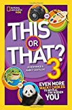 This or That? 3: Even More Wacky Choices to Reveal the Hidden You (National Geographic Kids)