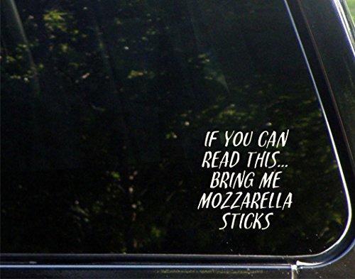If You Can Read This. Bring Me Mozzarella Sticks - 3-3/4