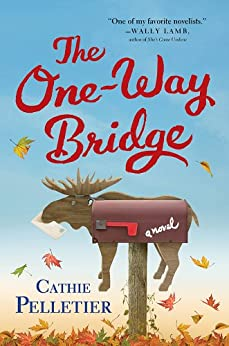 The One-Way Bridge: A Novel by [Pelletier, Cathie]
