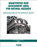 Quantitative Risk Assessment for Natural Hazards : Council on Disaster Risk Managemtn (CDRM) Monograph No. 5, , 0784411530