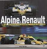 Alpine & Renault: The Development of the Revolutionary Turbo F1 Car 1968 to 1979