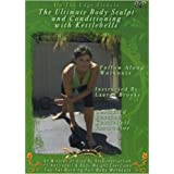 The Ultimate Body Sculpt and Conditioning with Kettlebells DVD with Lauren Brooks