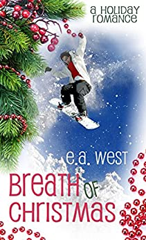 Breath of Christmas (Christmas Holiday Extravaganza) by [West, E.A.]