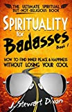 Spirituality for Badasses: How to find inner peace