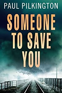 Someone to Save You by Paul Pilkington (2015-11-03)