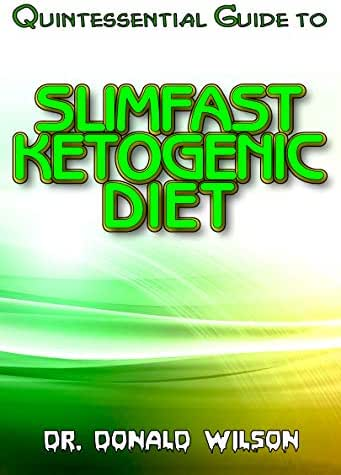 Quintessential Guide To Slimfast Ketogenic Diet: Your Complete Guide To the effectual Slimfast Keto diet recipes!