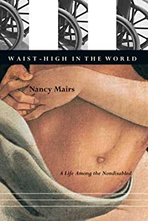 plaintext essays nancy mairs com books waist high in the world a life among the nondisabled
