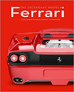 Ferrari The Legendary Models Saverio Villa Marco De